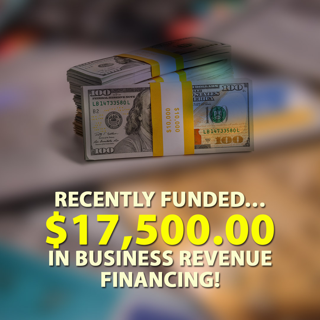 Recently funded $17500.00 in Business Revenue financing! 1080X1080